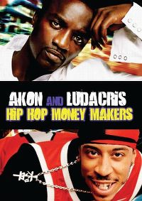 Cover Akon and Ludacris - Hip Hop Money Makers [DVD]